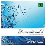 Body Mind Elements - CD - Elements for Yoga and BodyMind Vol. 5 - Vinyasa Flow