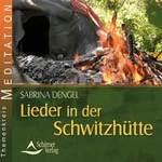 Sabrina Dengel: CD Lieder in der Schwitzhütte
