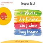 Jesper Juul - CD - Vier Werte, die Kinder ein Leben lang tragen (2CDs)