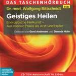 Wolfgang Bittscheid Dr. med. - CD - Geistiges Heilen (3CDs)