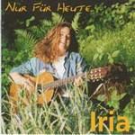 Iria Schärer: CD Nur für Heute