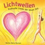 Monika Wunram: CD Lichtwellen -  Kraftvolle Lieder der neuen Zeit