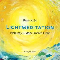 Beate Kuby: CD Lichtmeditation