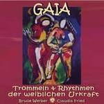 Bruce Werber & Claudia Fried  CD Gaia - Trommeln + Rhythmen der weiblichen Urkraft