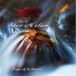 Age of Echoes - CD - Life in Slow Motion