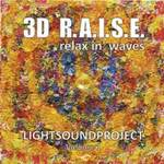 LIGHTSOUNDPROJECT Vol. 1 - CD - 3D R.A.I.S.E. - Relax in' Waves