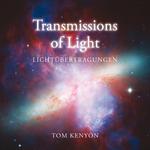 Tom Kenyon: CD Transmissions of Light - Lichtübertragungen