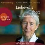 Karoline Mayer & Angela Krumpen - CD - Liebevolle Gebote für ein erfülltes Leben (3CDs)