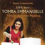 Sonia Loinsworth - CD - Live from Tomba Emmanuelle - Tibetan Buddhist Mantras