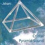 Ishani - CD - Crystal Pyramid Sound