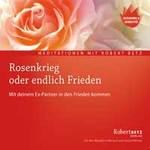 Robert Betz - CD - Rosenkrieg oder endlich Frieden