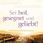 Aldo Berti & Irina Kornilenko: CD Sei heil, gesegnet und geliebt