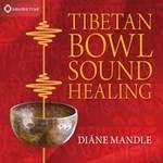 Diane Mandle: CD Tibetan Bowl Sound Healing