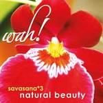 Wah!: CD Savasana Vol. 3 - Natural Beauty