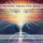 Neil H - CD - Echoes From The Mist
