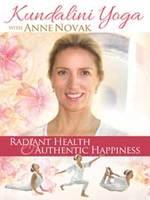 Anne Novak: DVD Kundalini Yoga - Radiant Health & Authentic Happiness