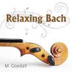 Somerset Series - Medwyn Goodall: CD Relaxing Bach