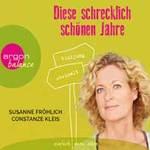 Susanne Fröhlich & Constanze Kleis - CD - Diese schrecklich schönen Jahre (3CDs)
