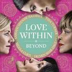 Tina/Curti, Turner Dechen Regula/Shak-Dagsay & Shende-Sathay - CD - Love Within - Beyond (Hardcover)