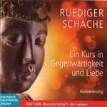 Rüdiger Schache - CD - Ein Kurs in Gegenwärtigkeit und Liebe (2CDs)
