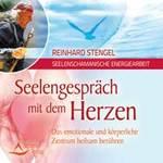 Reinhard Stengel: CD Seelengespräch mit dem Herzen