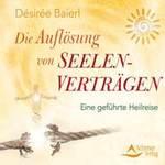 Desiree Baierl - CD - Die Auflösung von Seelenverträgen