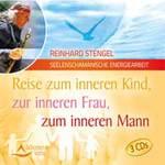 Reinhard Stengel: CD Reise zum inneren Kind, zur inneren Frau, inneren Mann (3CDs