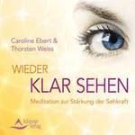 Caroline Ebert & Thorsten Weiss: CD Wieder klar sehen