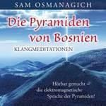 Sam Osmanagich Dr.: CD Die Pyramiden von Bosnien - Klangmeditationen