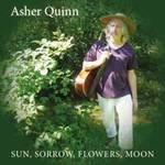 Asher Quinn (Asha): CD Sun, Sorrow, Flowers, Moon