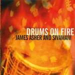 James Asher & Sivamani: CD Drums on Fire