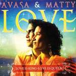 Avasa Love & Matty - CD - Love is King, Love is Queen
