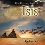 Wychazel - CD - The Healing Light of Isis