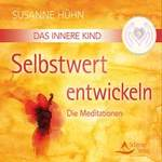 Susanne Hühn - CD - Das Innere Kind - Selbstwert entwickeln - Die Meditationen zum Buch