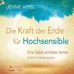 Jennie Appel: CD Die Kraft der Erde f�r Hochsensible