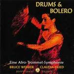 Bruce Werber & Claudia Fried: CD Drums & Bolero - Eine Afro-Trommel-Symphonie