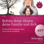 Robert Betz: CD Befreie deine Ahnen, deine Familie und Dich (2CDs)