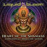 Liquid Bloom: CD Heart of the Shaman
