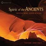 Tryshe Dhevney - CD - Spirit of the Ancients