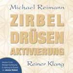 Michael Reimann: CD Zirbel Drüsen Aktivierung