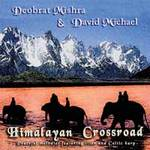 David Michael & Deobrat Mishra - CD - Himalayan Crossroad
