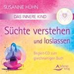 Susanne Hühn: CD Das Innere Kind - Süchte verstehen und loslassen