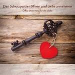 Georg Huber - CD - Den Schutzpanzer öffnen und Liebe annehmen