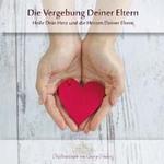 Georg Huber - CD - Die Vergebung deiner Eltern