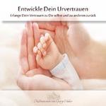 Georg Huber - CD - Entwickle dein Urvertrauen