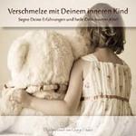 Georg Huber  CD Verschmelze mit deinem inneren Kind