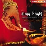 Manish Vyas: CD Atma Bhakti - Healing Sounds of Prayer