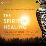 Sandra Ingerman & Byron Metcalf - CD - The Spirit of Healing