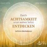 Jennie Appel & Dirk Grosser: CD Durch Achtsamkeit unser wahres Selbst entdecken