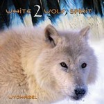 Wychazel - CD - White Wolf Spirit Vol. 2